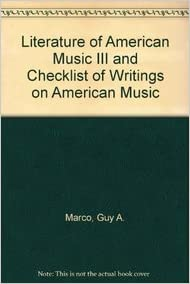 Literature of American Music III and Checklist of Writings