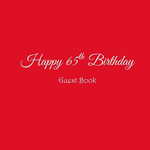 Happy 65th Birthday Guest Book: Happy 65 year old 65th Birthday Party Guest Book gifts accessories decor ideas supplies decorations for women her wife ... decorations gifts ideas women men)