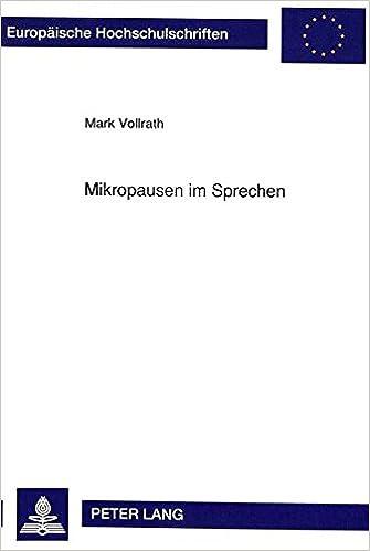 Mikropausen Im Sprechen: Apparative Registrierung Und Psychologische Bedeutung (Europaeische Hochschulschriften / European University Studie)