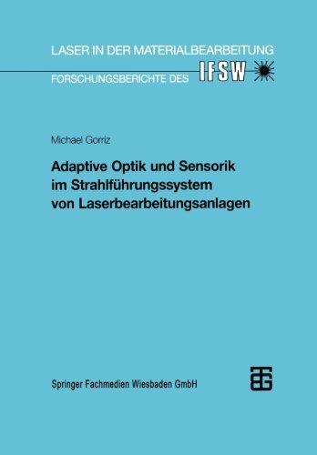 Adaptive Optik und Sensorik im Strahlfhrungssystem von Laserbearbeitungsanlagen (Laser in der Materialbearbeitung) (German Edition)