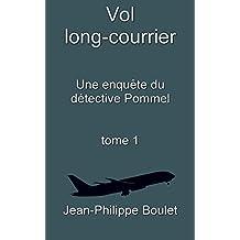 Vol long-courrier: Une enquête du détective Pommel (Jean-Étienne Pommel t. 1) (French Edition)