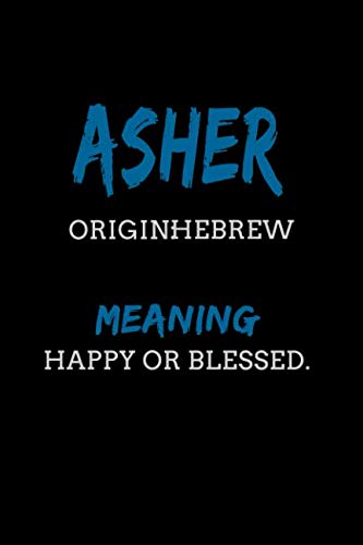 Asher Hebrew Happy or blessed.: Personalized Name Meaning Book / Journal | This Christain Name Meaning Notebook / Journal is perfect for school, ... writing, daily journal or a dream journal. ()
