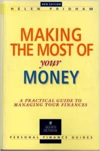Making the Most of Your Money: Practical Guide to Managing Your Finances (Allied Dunbar Personal Finance)