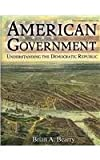 American Government Understanding the Deomcratic Republic, Bearry, Brian, 0757577040