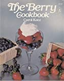 The Berry Cookbook, Carol G. Katz, 0884210723