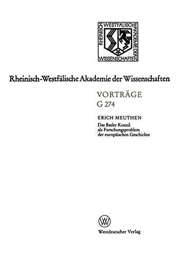Das Basler Konzil als Forschungsproblem der europäischen Geschichte: 280. Sitzung am 14. Dezember 1983 in Düsseldorf (Rheinisch-Westfälische Akademie der Wissenschaften) (German Edition) by VS Verlag für Sozialwissenschaften