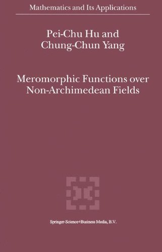 Meromorphic Functions over Non-Archimedean Fields (Mathematics and Its Applications)