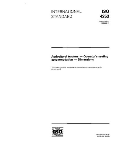 ISO 4253:1993, Agricultural tractors - Operators seating accommodation - -