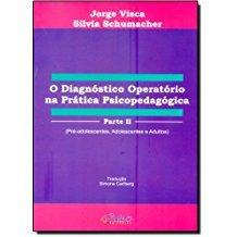 O Diagnóstico Operatório na Prática Psicopedagógica - Parte 2