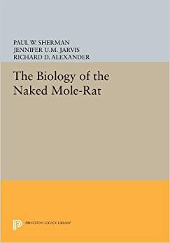 Book The Biology of the Naked Mole-Rat (Monographs in Behavior and Ecology)