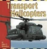 Transport Helicopters, Adele D. Richardson and Adele D. Richardson, 0736806083