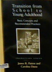 Transition from School to Young Adulthood: Basic Concepts and Recommended Practices (Pro-Ed Series on Transition)