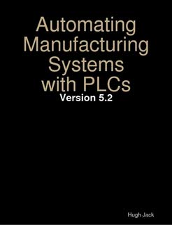 (Automating Manufacturing Systems with PLCs)