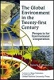 The Global Environment in the Twenty-First Century, Pamela S. Chasek, 8170491991