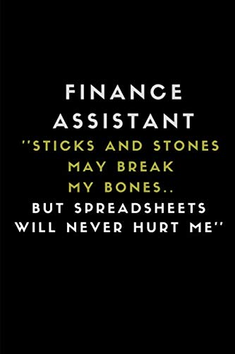 Finance Assistant ''Sticks And Stones May Break My Bones.. But Spreadsheets Will Never Hurt Me'': Customised Journal Notebook (Sticks And Stone May Break My Bones)