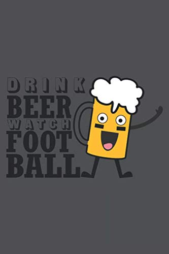 Drink Beer Watch Football ~ Funny Hilarious Beer Tasting Journal: Checklist beer review log book to record tasty beers. BEST Gift for Beer and soccer Lovers! (Gifts Christmas For Best Homemade)