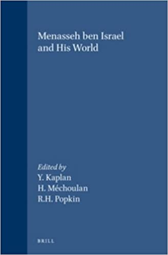 Menasseh ben Israel and His World (Brill's Studies in Intellectual History)
