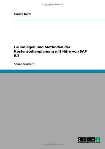 Download Grundlagen und Methoden der Kostenstellenplanung mit Hilfe von SAP R/3 (German Edition) Pdf