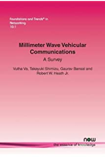 Millimeter Wave Vehicular Communications: A Survey (Foundations and Trends (R) in Networking