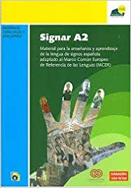 Signar A2 - Material Para La Enseñanza Y Aprendizaje De La Lengua De Signos Española PDF Descargar Gratis