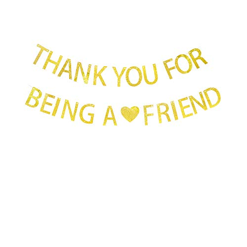 (Thank You for Being A Friend Banner, Thank Friends, Friends Party, Birthday Party Banner Signs Decor)