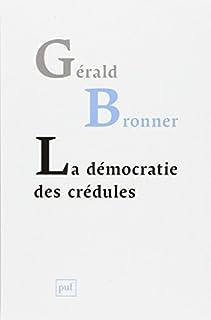 La démocratie des crédules, Bronner, Gérald