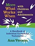 More What Works With Children & Adolescents (09) by Vernon, Dr Ann [Paperback (2009)]