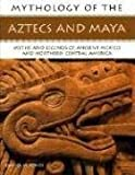 Mythology of Aztec & Maya