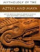Mythology of Aztec & Maya