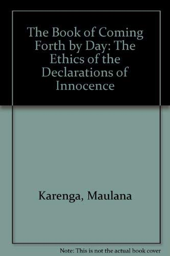 The Book of Coming Forth by Day: The Ethics of the Declarations of Innocence