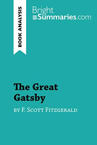 The Great Gatsby by F. Scott Fitzgerald (Book Analysis): Detailed Summary, Analysis and Reading Guide