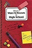 img - for What I Wish I'd Known in High School: A Crash Course in Teenage Survival book / textbook / text book