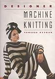 Designer Machine Knitting, Vanessa Keegan, 0394567951