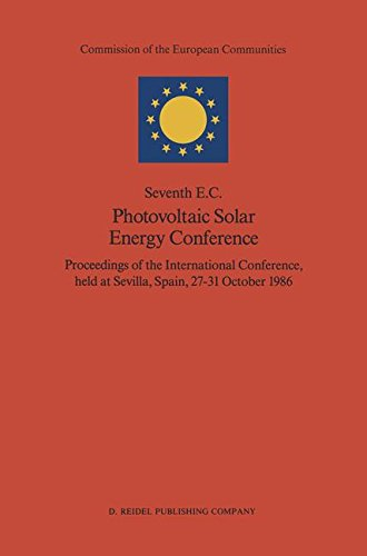 Seventh E.C. Photovoltaic Solar Energy Conference: Proceedings of the International Conference, held at Sevilla, Spain, 2731 October 1986
