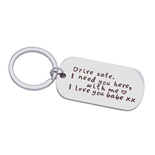 Drive Safe Keychain, I Need You here with me, I Love You Babe