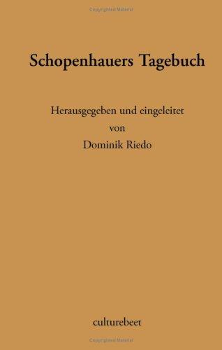 Schopenhauers Tagebuch: Herausgegeben und eingeleitet von Dominik Riedo