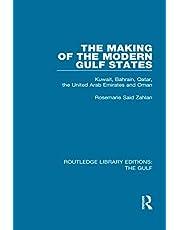 The Making of the Modern Gulf States: Kuwait, Bahrain, Qatar, the United Arab Emirates and Oman