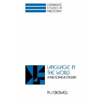 Download [(Language in the World: A Philosophical Enquiry)] [Author: M.J. Cresswell] published on (November, 2007) pdf epub