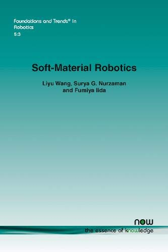 Soft-Material Robotics (Foundations and Trends(r) in ()