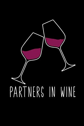 (Partners In Wine: A Blank Lined Journal For Wine Lovers)