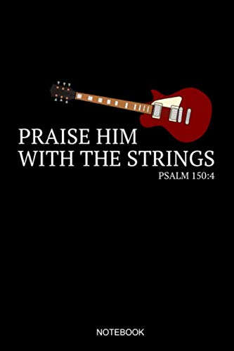 Praise Him With The Strings Psalm 150:4 Notebook: Dot Grid Journal 6x9 - Electric Guitar Marching Band Church Worship Notebook I Marching Band Member Guitarist Gift for Musicians and Orchestra Fans (Electric Football Stadium)