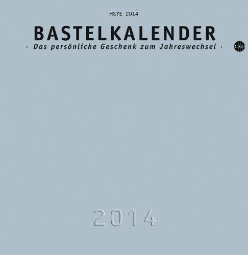 Bastelkalender 2014 silber, mittel: Das persönliche Geschenk zum Jahreswechsel