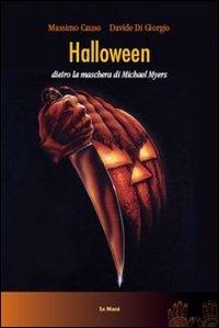 Halloween. Dietro la maschera di Michael Myers -