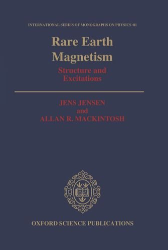 Rare Earth Magnetism: Structures And Excitations (International Series Of Monographs On Physics)