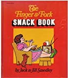 The Finger and Fork Snack Book, Jack Smedley and Jill Smedley, 0671104403