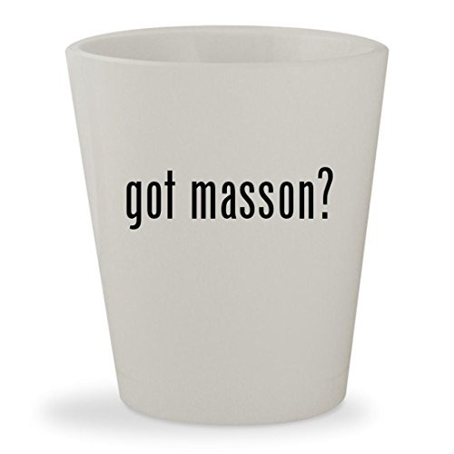 got masson? - White Ceramic 1.5oz Shot - Paul Liquor Masson