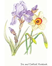 """Iris and Daffodil Notebook: Lined Notebook Journal 120 Pages 6X9"""", Blue Flag, Purple Iris and White Daffodil, Original Watercolour Flowers Painting Notebook. The Perfect Gift for Mum, Girl, Daughter, Teacher or Students"""