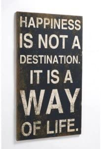 Happiness is not a Destination it is a way of Life placca grande in legno