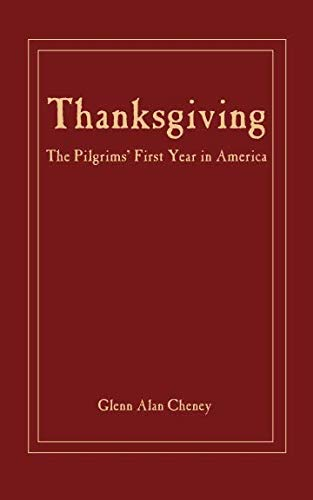 Thanksgiving:: The Pilgrims' First Year in