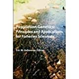 Population Genetics : Principles and Applications for Fisheries Scientists, , 1888569271